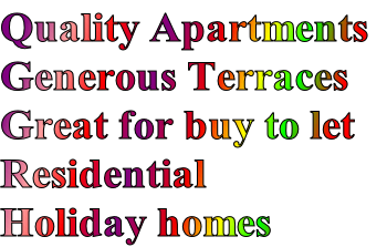 Quality Apartments Generous Terraces Great for buy to let Residential Holiday homes